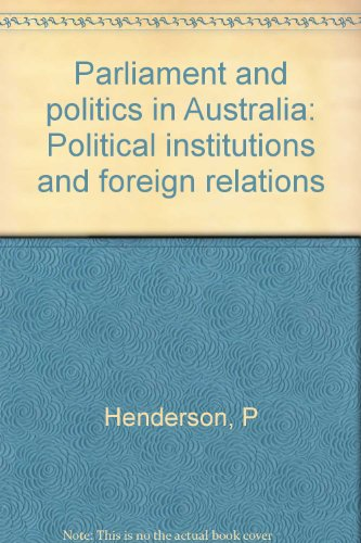 9780858591813: Parliament and politics in Australia: Political institutions and foreign relations