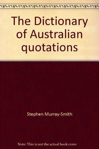 9780858593152: The Dictionary of Australian quotations