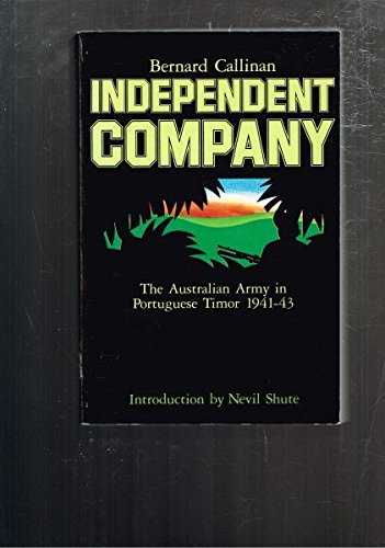 9780858593404: Independent Company: The Australian Army in Portuguese Timor 1941 - 43