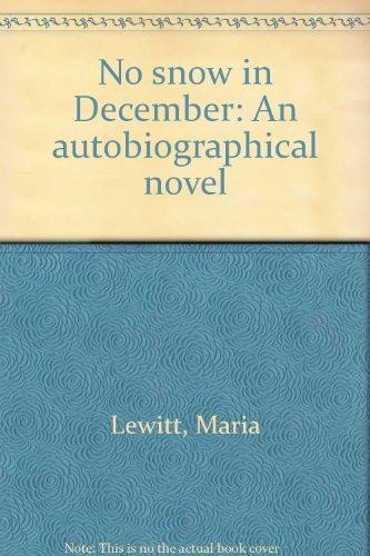 No Snow in December.: Maria Lewitt