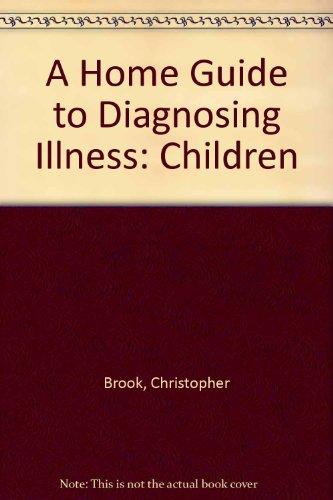 9780858594289: A Home Guide to Diagnosing Illness: Children