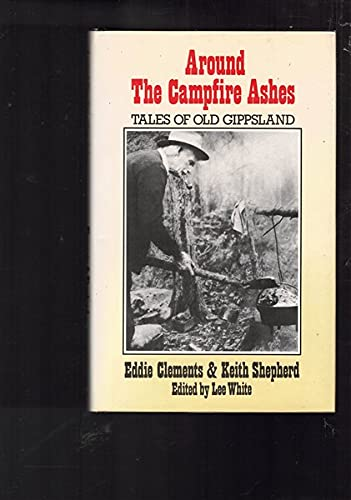 9780858594395: Around the campfire ashes: Tales of old Gippsland