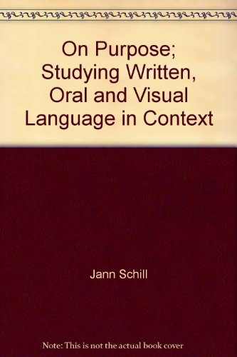 9780858598010: On Purpose; Studying Written, Oral and Visual Language in Context