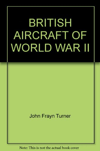 9780858800144: British Aircraft of World War II ... with Colour Photographs
