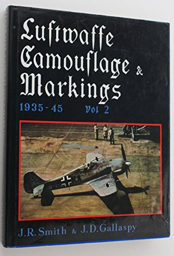 Luftwaffe Camouflage and Markings 1935-45, Vol. 2: Smith, J.R., and J.D. Gallaspy