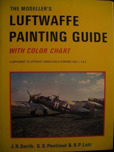 The Modeller's Luftwaffe Painting Guide With Color Chart : A Supplement to Luftwaffe Camouflage...