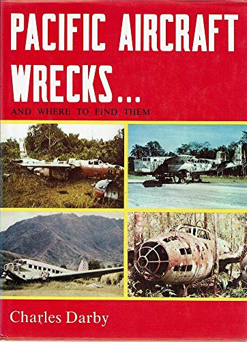Pacific Aircraft Wrecks and Where to Find Them: Darby, Charles