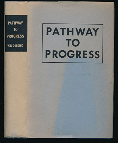 Pathway to Progress 1860-1973.: Golding, W.r.