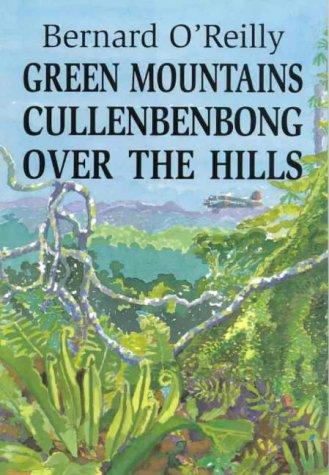 GREEN MOUNTAINS; CULLENBENBONG; OVER THE HILLS: O'Reilly, Bernard