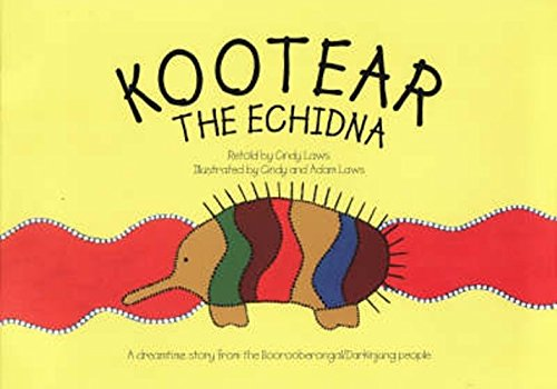 9780858811935: Kootear the Echidna -- a Dreamtime Story From the Boorooberongal/darkinjung People