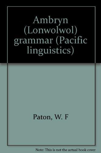 Ambrym (Lonwolwol) Grammar (Pacific Linguistics - Series B-No. 19)