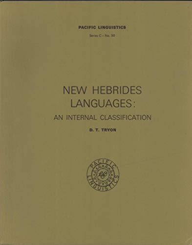 New Hebrides languages - An internal classification: Tryon, D. T