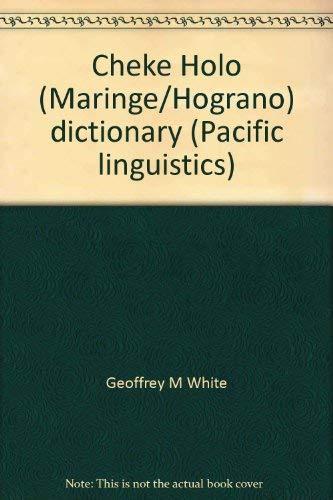 Cheke Holo (Maringe/Hograno) dictionary: White, Geoffrey M., and Kokhonigita, Francis, and ...