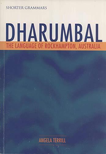 Dharumbal: the language of Rockhampton, Australia (Pacific: Angela Terrill