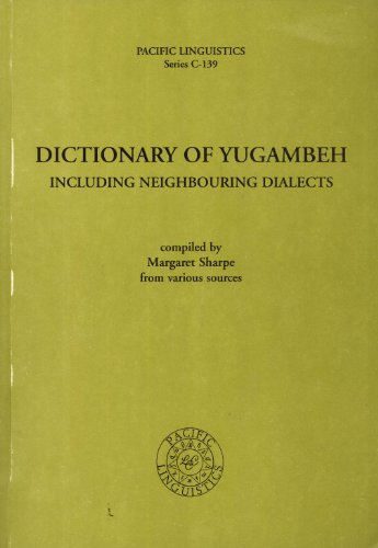 Dictionary of Yugambeh (Including Neighbouring Dialects), Australia: Sharpe, Margaret C.;Australian...