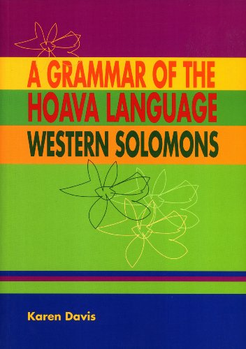 9780858835023: A Grammar of the Hoava Language, Western Solomons (Pacific Linguistics, 535)