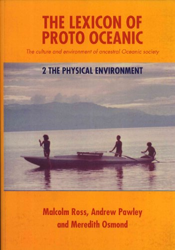 The Lexicon of Proto Oceanic: The Culture and Environment of Ancestral Oceanic Society. Volume 2: The Physical Environment (Pacific Linguistics, 545) (0858835398) by Malcolm Ross; Andrew Pawley; Meredith Osmond