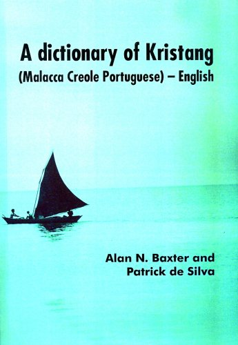 9780858835528: A Dictionary of Kristang (Malacca Creole Portuguese)-English (Pacific Linguistics, 564)