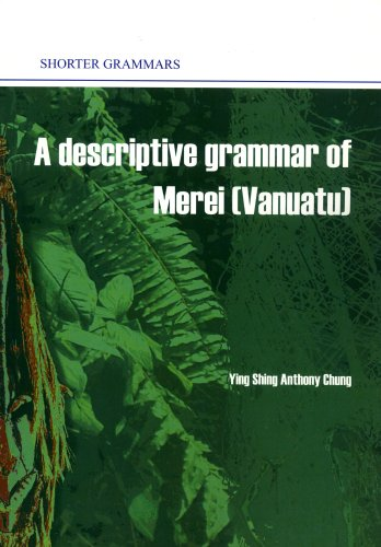 9780858835603: A Descriptive Grammar of Merei (Vanuatu) [Paperback] by Ying Shing Anthony Chung