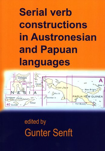 Serial Verb Constructions in Austronesian and Papuan Languages (Pacific Linguistics, 594): Gunter ...