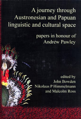 A Journey Through Austronesian and Papuan Linguistic and Cultural Space: Papers in Honour of Andrew...