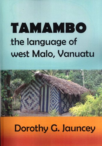 Tamambo, the Language of West Malo, Vanuatu: Dorothy G. Jauncey