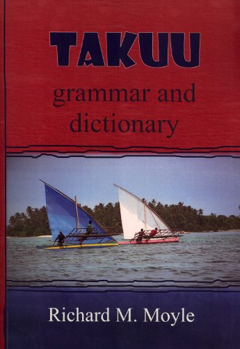 Takuu Grammar and Dictionary (Pacific Linguistics, 634) (0858836378) by Richard M. Moyle
