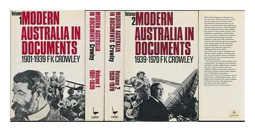 Modern Australia in Documents 1901 - 1939.: Crowley F.K.