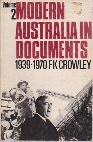 Modern Australia In Documents 1939-1970 (Volume 2): F. K. Crowley