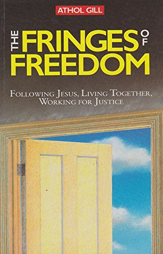 THE FRINGES OF FREEDOM following Jesus, living
