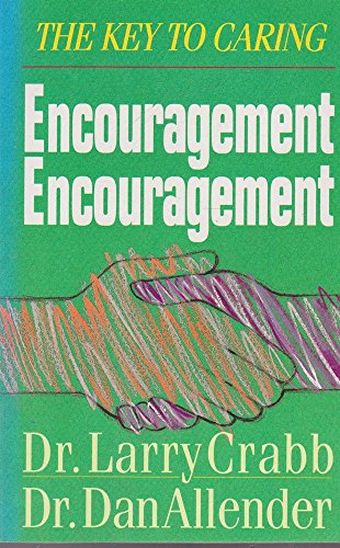 9780858924796: Encouragement: The Key to Caring