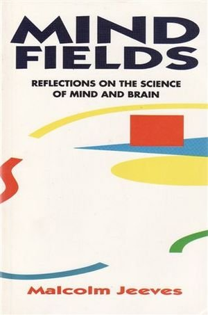9780858925250: Mind Fields: Reflections on the Science of Mind and Brain
