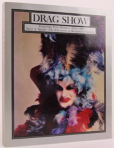"""Drag show: Featuring Peter Kenna's """"Mates"""" and: Peter Kenna and"""