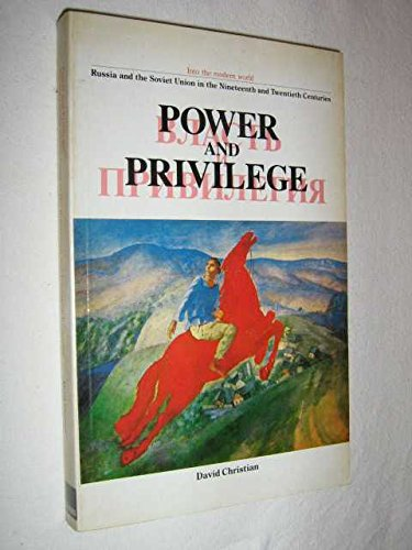 9780858961975: Power and Privilege: Russia and Soviet Union in 19th and 20th Centuries (Into the modern world)