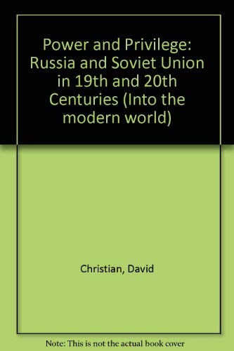9780858961975: Power and Privilege: Russia and the Soviet Union, 19th and 20th Centuries (Into the modern world)