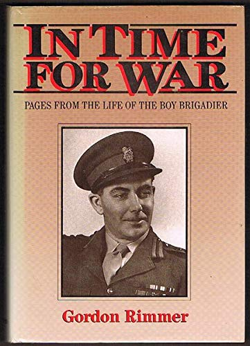 9780858990500: In Time for War - Pagesa from the Life of the Boy Brigadier