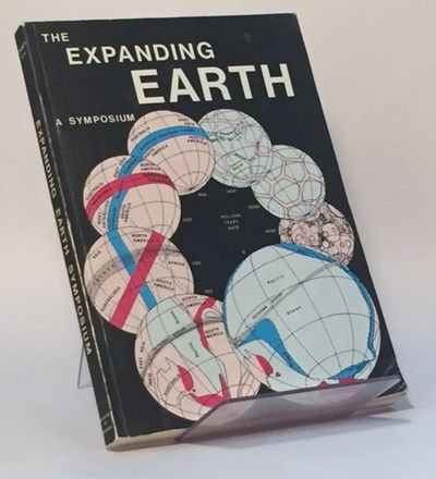 9780859012096: The expanding earth: A symposium, Earth Resources Foundation, University of Sydney, February 10-14, 1981