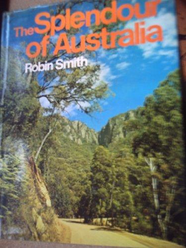 9780859020145: The Splendour of Australia [Hardcover] by Robin Smith