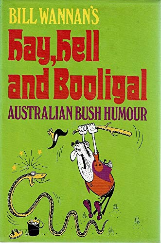 Hay, Hell And Booligal - Australian Bush Humour