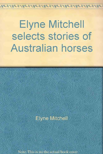 9780859021050: Elyne Mitchell selects stories of Australian horses