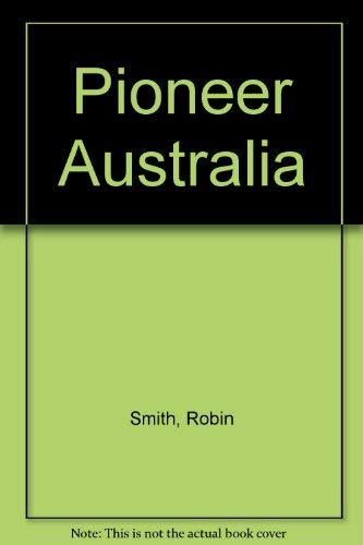 Pioneer Australia: Robin Smith