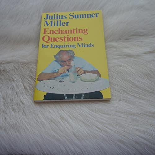 Enchanting Questions for Enquiring Minds: Sumner Miller, Julius