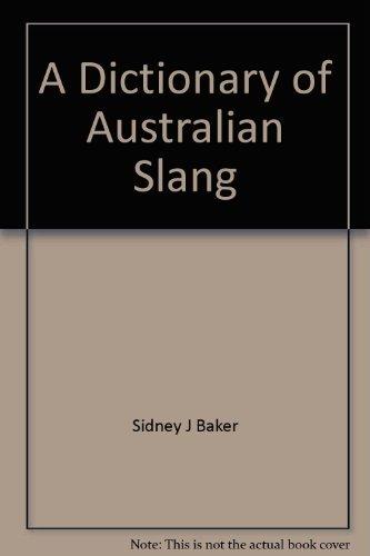 9780859023924: A dictionary of Australian slang