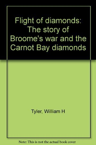 9780859051057: Flight of diamonds: The story of Broome's war and the Carnot Bay diamonds