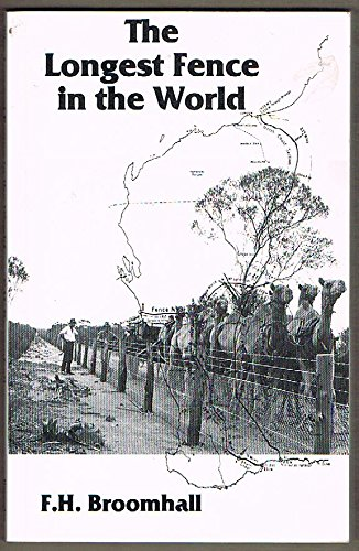 9780859051477: The Longest Fence In The World: A History Of The No. 1 Rabbit Proof Fence From Its Beginning Until Recent Times
