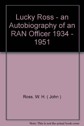 LUCKY ROSS : THE AUTOBIOGRAPHY OF AN: W H ROSS