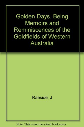 9780859052047: Golden days: Being memoirs and reminiscences of the Goldfields of Western Australia