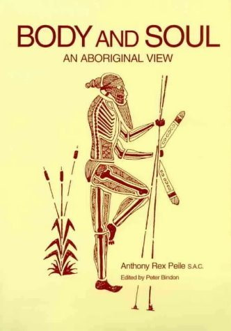 Body and Soul : An Aboriginal Viewpoint: Peile, A.