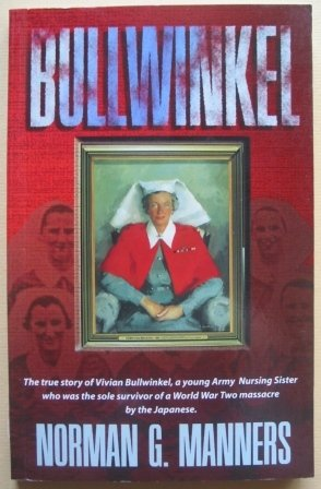9780859052658: BULLWINKEL - The true story of Vivian Bullwinkel, a young Army Nursing Sister, who was the sole survivor of a World War Two massacre by the Japanese