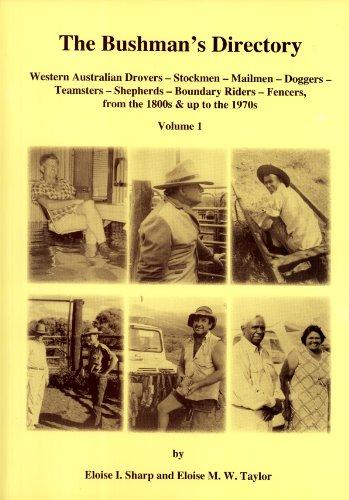 The Bushman's Directory: Western Australian Drovers, Stockmen, Mailmen, Doggers, Teamsters, ...